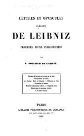 Lettres et opuscules inédits ... précédés d'une introduction par A. Foucher de Careil