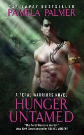 Hunger Untamed: A Feral Warriors Novel