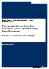 Unternehmensübergreifende Data Warehouses für RFID-basiertes Supply Chain Management: Konzeption und Realisierung eines Prototypen