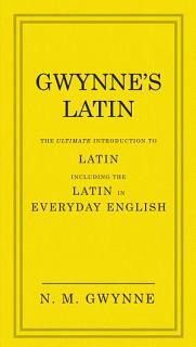 Gwynne s Latin Book