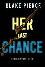 Her Last Chance (A Rachel Gift FBI Suspense Thriller—Book 2)