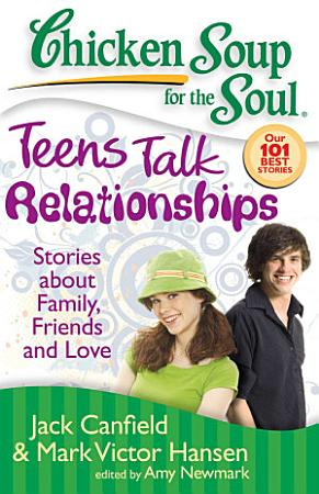 Chicken Soup for the Soul  Teens Talk Relationships PDF