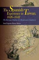 The Spanish Experience in Taiwan 1626 1642 PDF