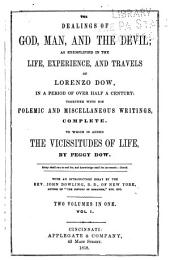 The Dealings of God, Man, and the Devil: As Exemplified in the Life, Experience, and Travels of Lorenzo Dow ... with His Polemics and Miscellaneous Writings ... To which is Added the Vicissitudes of Life