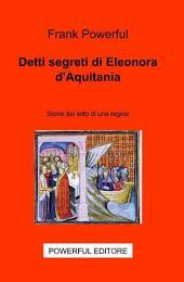 Detti segreti di Eleonora d'Aquitania