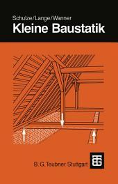 Kleine Baustatik: Einführung in die Grundlagen der Statik und die Berechnung der Bauteile für den Baupraktiker, Ausgabe 11