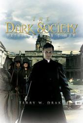 The Dark Society: Father Damien's War
