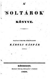 A soltarok Könyve. Magyar nyelvre fordittatott Karoli Gaspar Altal. (Das Buch der Psalmen.)