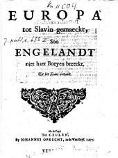 Europa tot Slavin gemaeckt, Soo Engelandt niet haer Boeyen breeckt