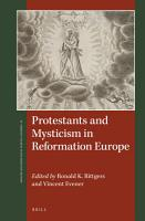 Protestants and Mysticism in Reformation Europe PDF