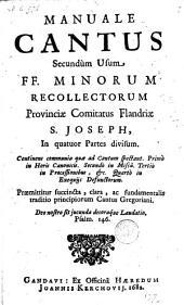 Manuele Cantus Usum FF. Minorum Recollectorum Provinciae Comitatus Flandriae S. Joseph ...