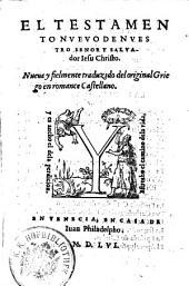 El testamento nuevo de Jesu Christo. Nueva traduzido del original griego en romance castellano