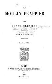 Le moulin Frappier: Volume1