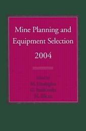 Mine Planning and Equipment Selection 2004: Proceedings of the Thirteenth International Symposium on Mine Planning and Equipment Selection, Wroclaw, Poland, 1-3 September 2004