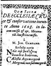 Odae Sacrae de Ecclesiae Cruce et conservatione ineunte Anno 1608 in lucem emissae et opi. Mecaenatib. locostrenae missa
