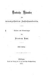Deutsche Künstler des neunzehnten Jahrhunderts: Studien und Erinnerungen