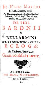 De fide Baronii et Bellarmini ambigua ... Eclogae