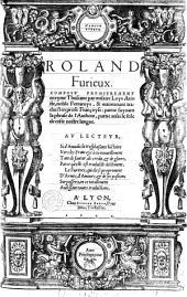 Roland furieux, composé premierement en ryme thuscane par Messire Loys Arioste ... & maintenant traduict en prose Françoyse ...