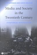 Media and Society in the Twentieth Century PDF