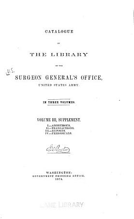 Catalogue of the Library of the Surgeon General s Office  United States Army     v 3  1874 PDF