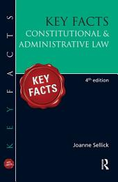 Key Facts: Constitutional & Administrative Law: Edition 4