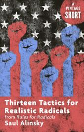 Thirteen Tactics for Realistic Radicals: from Rules for Radicals