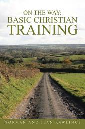 On the Way: Basic Christian Training