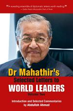 Dr. Mahathir's Selected Letters to World Leaders Volume 2