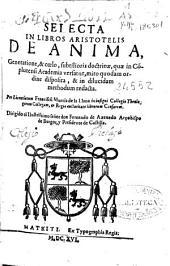 Selecta in libros Aristotelis De anima, Generatione, & Coelo: subtilioris doctrinae, quae in C?plutensi Academia versatur