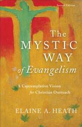 The Mystic Way of Evangelism: A Contemplative Vision for Christian Outreach, Edition 2