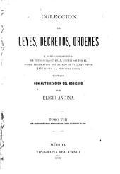 Colección de leyes, decretos, ordenes y demás disposiciones de tendencia general: expedidas por el poder legislativo del estado de Yucatán, formada con autorización del gobierno, 31 de diciembre de 1850 hasta 30 de setiembre de 1858 [diciembre de 1899], Volumen 8