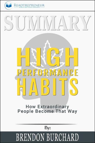Summary  High Performance Habits  How Extraordinary People     PDF