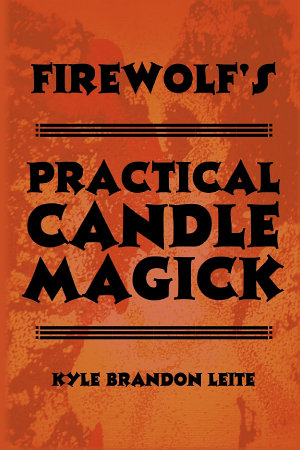Firewolf s Practical Candle Magick