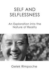 Self and Selflessness: An Explanation into the Nature of Reality