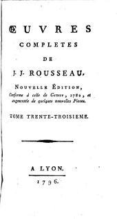 Oeuvres completes de J.J. Rousseau: Tome trente-troisieme