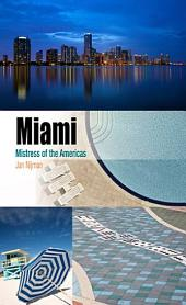 Miami: Mistress of the Americas