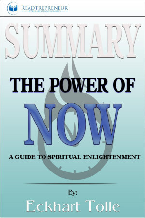 Summary of The Power of Now  A Guide to Spiritual     PDF