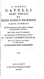 Casta carmina ad scholasticorum usum selecta, notisque illustrata. Nova editio auctior et emendatior (etc.)