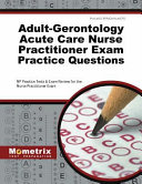 Adult Gerontology Acute Care Nurse Practitioner Exam Practice Questions  NP Practice Tests   Exam Review for the Nurse Practitioner Exam