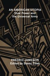 An American Utopia: Dual Power and the Universal Army