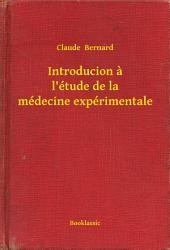 Introducion a l'étude de la médecine expérimentale