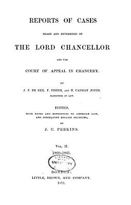 Reports of cases herd and determined by the Lord Chancellor and the Court of Appeal in Chancery PDF