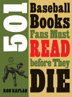 501 Baseball Books Fans Must Read Before They Die PDF