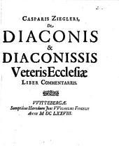 De diaconis et diaconissis veteris ecclesiae liber commentarius