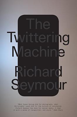 The Twittering Machine