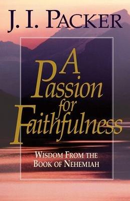 A Passion for Faithfulness PDF