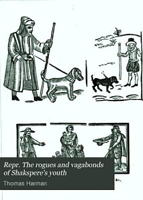 The Rogues and Vagabonds of Shakspere s Youth