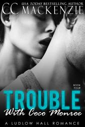 The Trouble With Coco Monroe: A Ludlow Hall Romance - Book 4: Coco and Rafael
