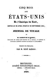 Cinq mois aux États-Unis de l'Amérique du Nord, depuis le 29 Avril jusqu'au 23 Septembre 1835: journal de voyage de M. Ramón de la Sagra