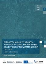 Forgotten and lost?. Archival research of aerial photographic collections of the Western Front 1914-1918